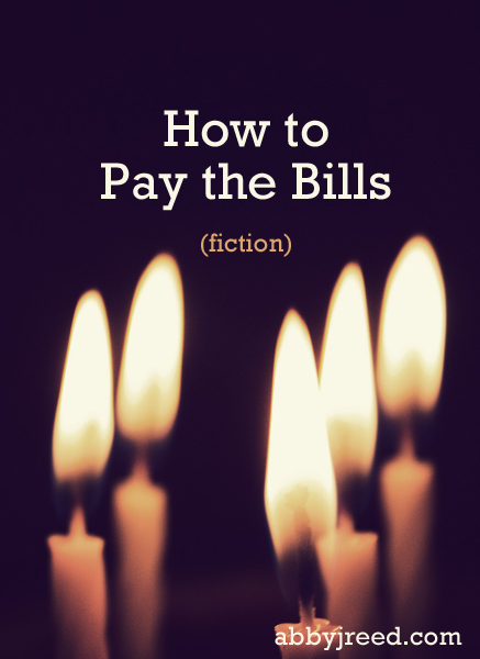 How to Pay the Bills